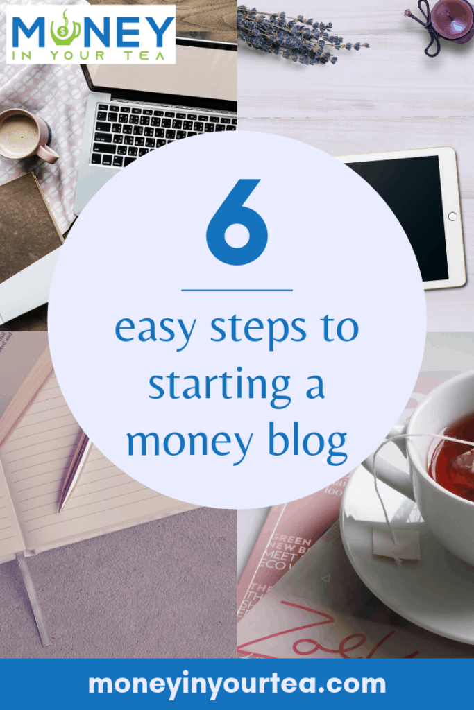 The 6 easy steps I used to start my money blog.  Includes discount codes! #personalfinanceblog #personalfinance #discount #startablog #makemoney