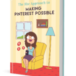 Making Pinterest Possible e-book, by The She Approach