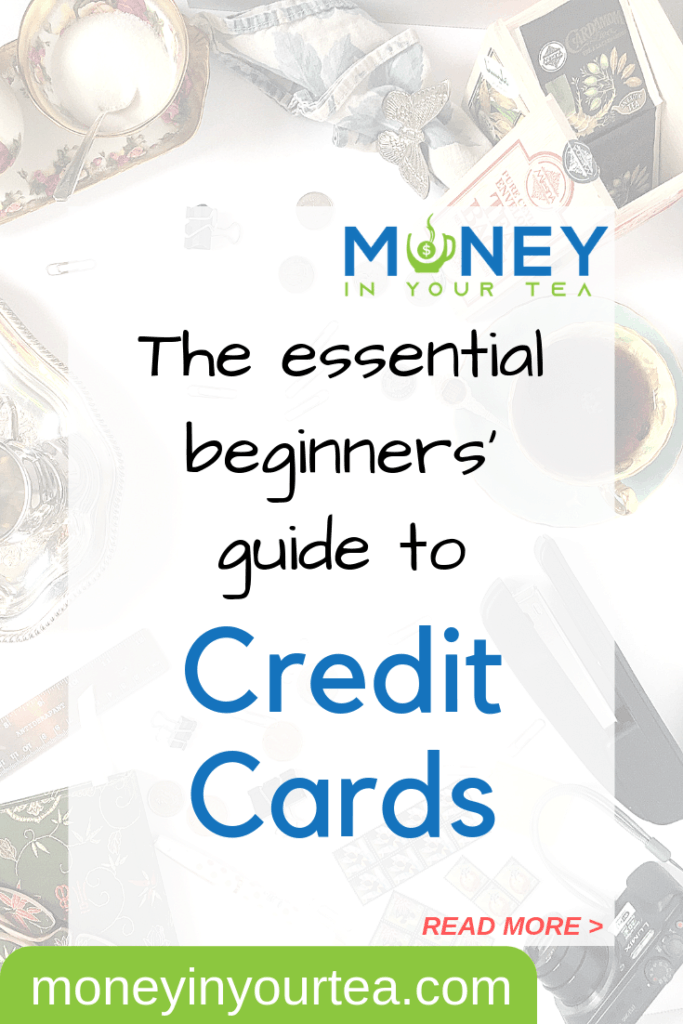 The essential beginners' guide to credit cards. Everything you need to know to apply for your first credit card. Read it now at Money In Your Tea! #savingmoney #money #personalfinance #blog #savings #genz #generationz #millennial #creditcard #payment