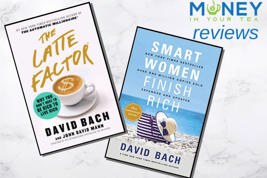 "Text overlay ""Money In Your Tea Reviews"" with image of two of David Bach's bestselling books, ""The Latte Factor"" and ""Smart Women Finish Rich"", on a white marble background."