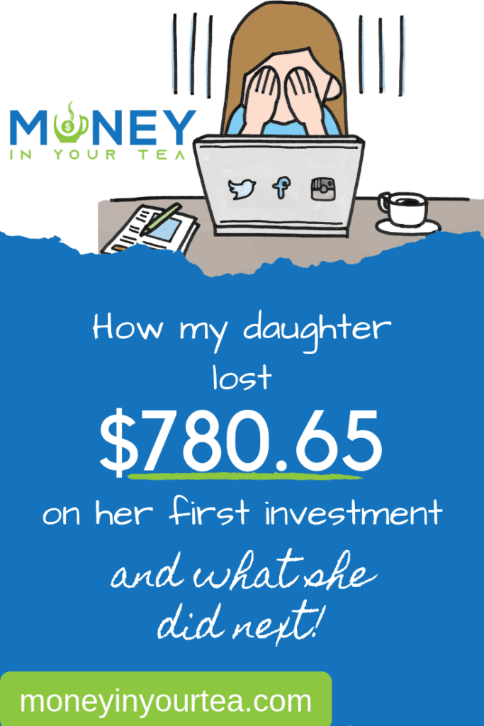 How my daughter lost $780 on her first investment - and what she did about it! #savingmoney #money #personalfinance #blog #savings #genz #generationz #millennial #investment #fail #etf