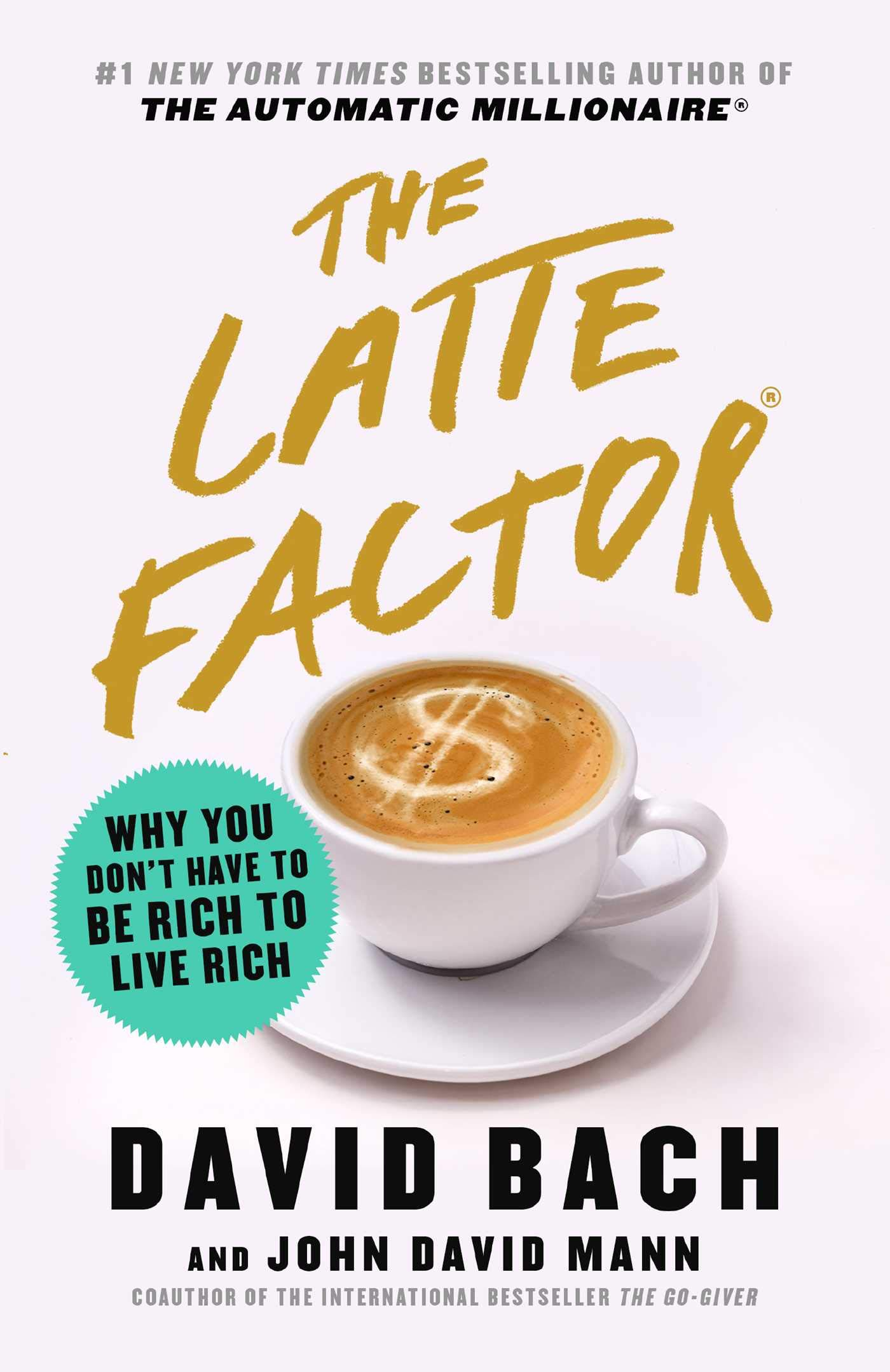The Latte Factor by David Bach and John David Mann