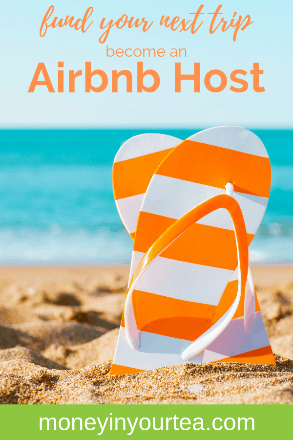 """Closeup of orange and white flip-flops in the sand with text overlay, """"fund your next trip, become an Airbnb host"""" by moneyinyourtea.com"""