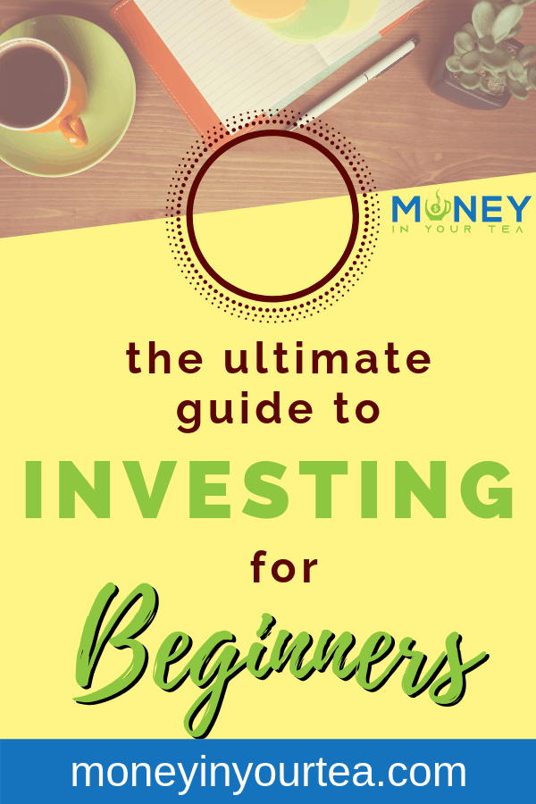 """Cup of tea, notebook, pen and plant on a desk, with text overlay """"the ultimate guide to investing for beginners"""" by Money In Your Tea"""