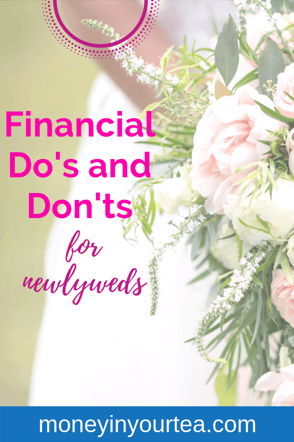 """Closeup of bridal bouquet with text overlay """"financial do's and don'ts for newlyweds"""" by moneyinyourtea.com"""