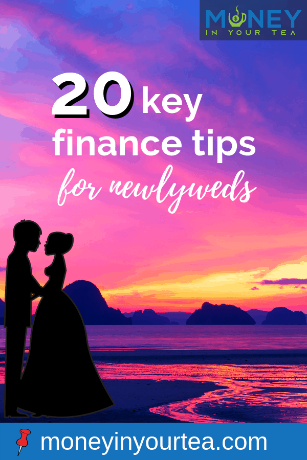 """Bridal couple silhouetted against sunset with text overlay, """"20 key finance tips for newlyweds"""" by moneyinyourtea.com"""