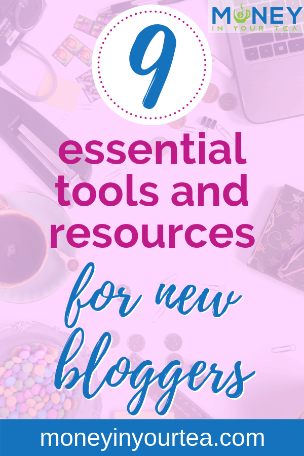 9 essential tools and resources for new bloggers