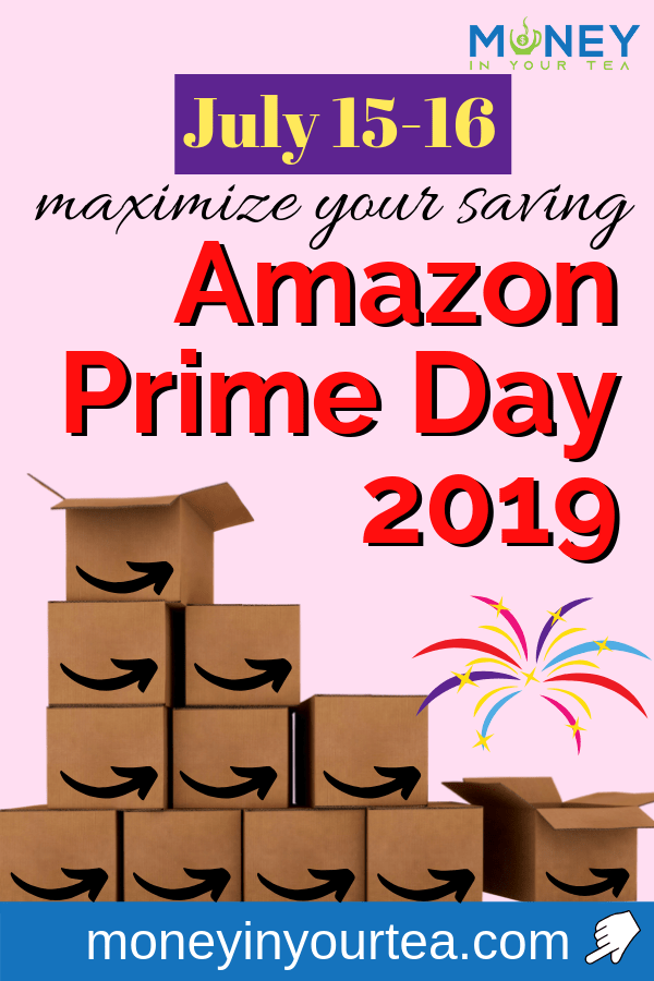 """Amazon boxes with text overlay, """"July 15-16, maximize your saving at Amazon Prime Day 2019"""" by moneyinyourtea.com"""