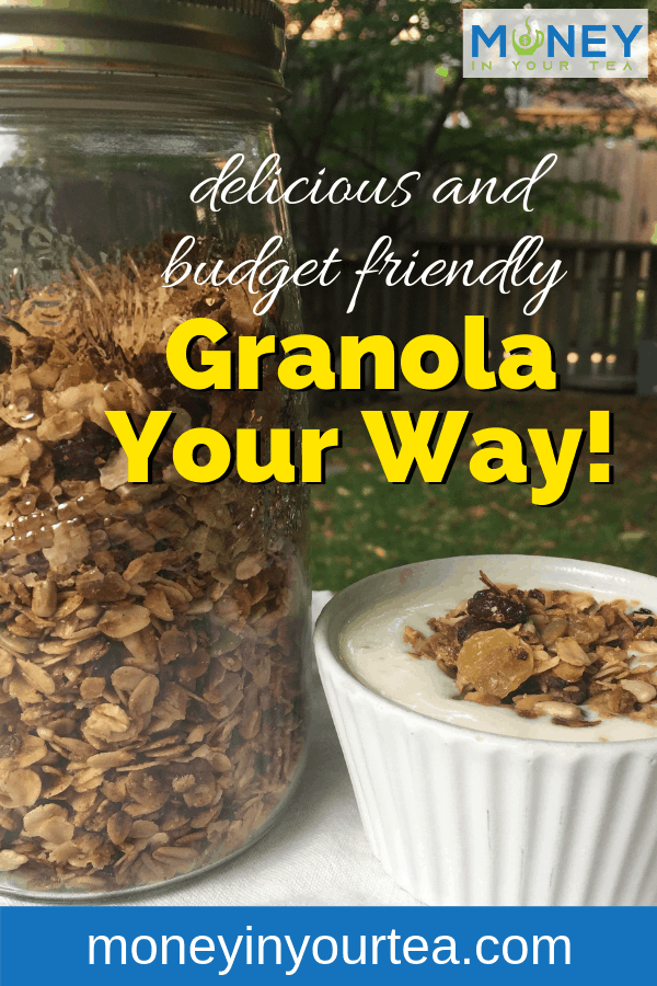 """Granola in a jar and on yogurt, with text overlay, """"delicious and budget friendsly granola your way!"""" by moneyinyourtea.com"""