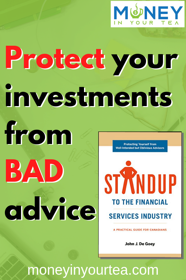 "Book review for ""Standup to the Financial Services Industry"" by John De Goey, with text overlay ""Protect your investments from BAD advice"""