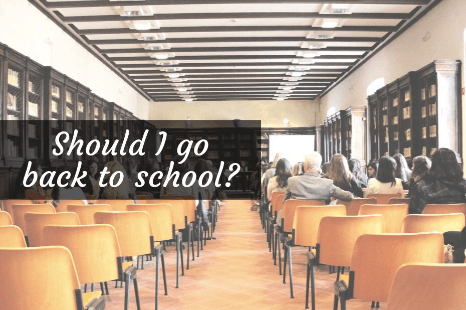 Should I go back to school?