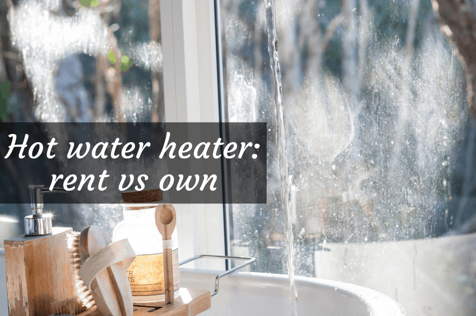 Hot water heater: rent vs own