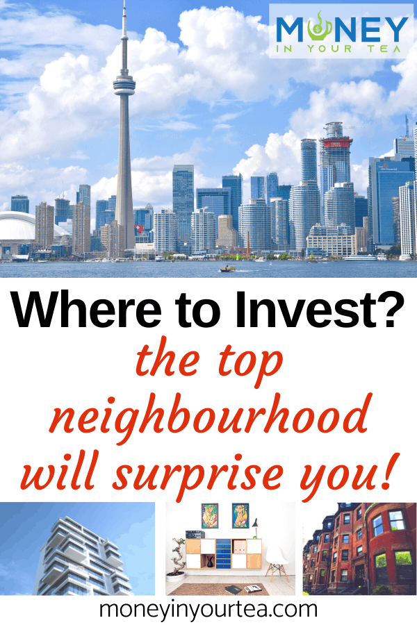 Where to invest? the top Toronto neighbourhood will surprise you!