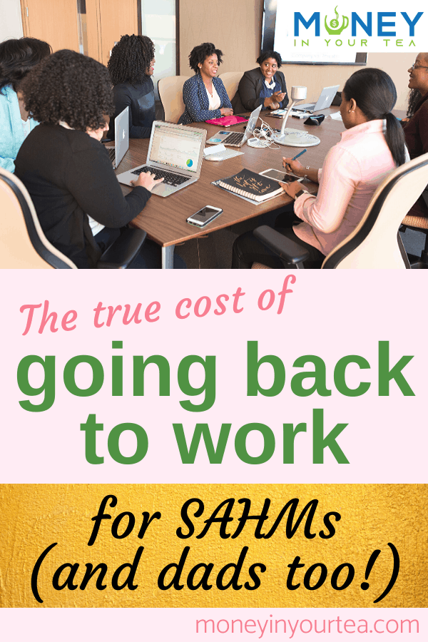 The true cost of going back to work for SAHMs and dads too