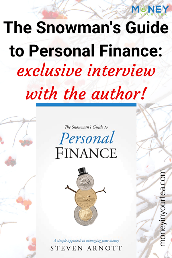 The Snowman's Guide to Personal Finance: exclusive interview with the author, by moneyinyourtea.com