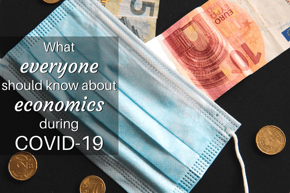 What everyone should know about economics during COVID-19