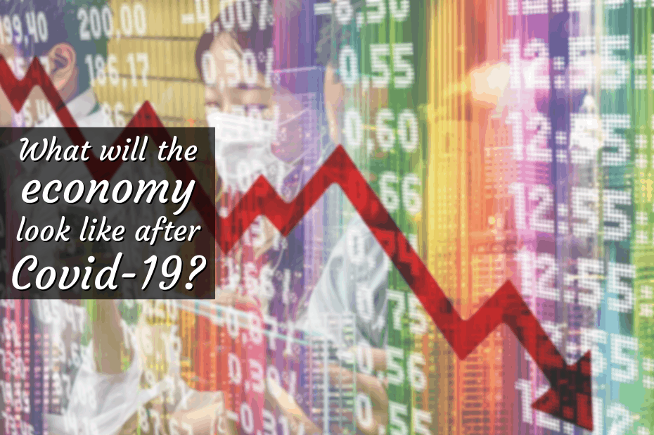 What will the economy look like after Covid-19?