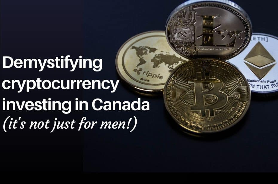 Demystifying Cryptocurrency Investing in Canada (it's not just for men!)